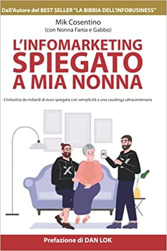 Mik Cosentino - L'infomarketing spiegato a mia nonna